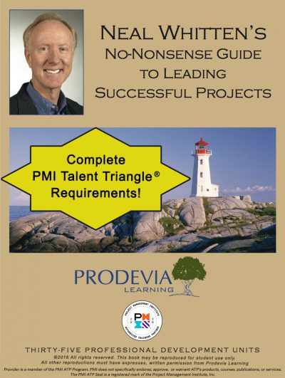 Neal Whitten's No-Nonsense Guide to Leading Successful Projects